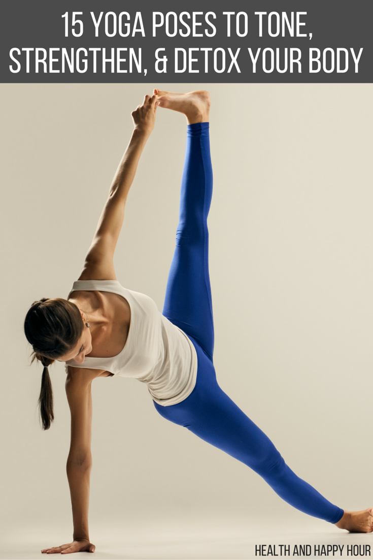 15 Yoga Poses to Tone, Strengthen, & Detox Your Body | Health and Happy Hour