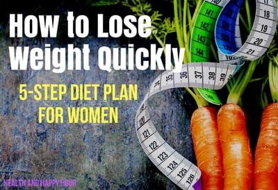how to lose weight quickly  5 step diet plan for women