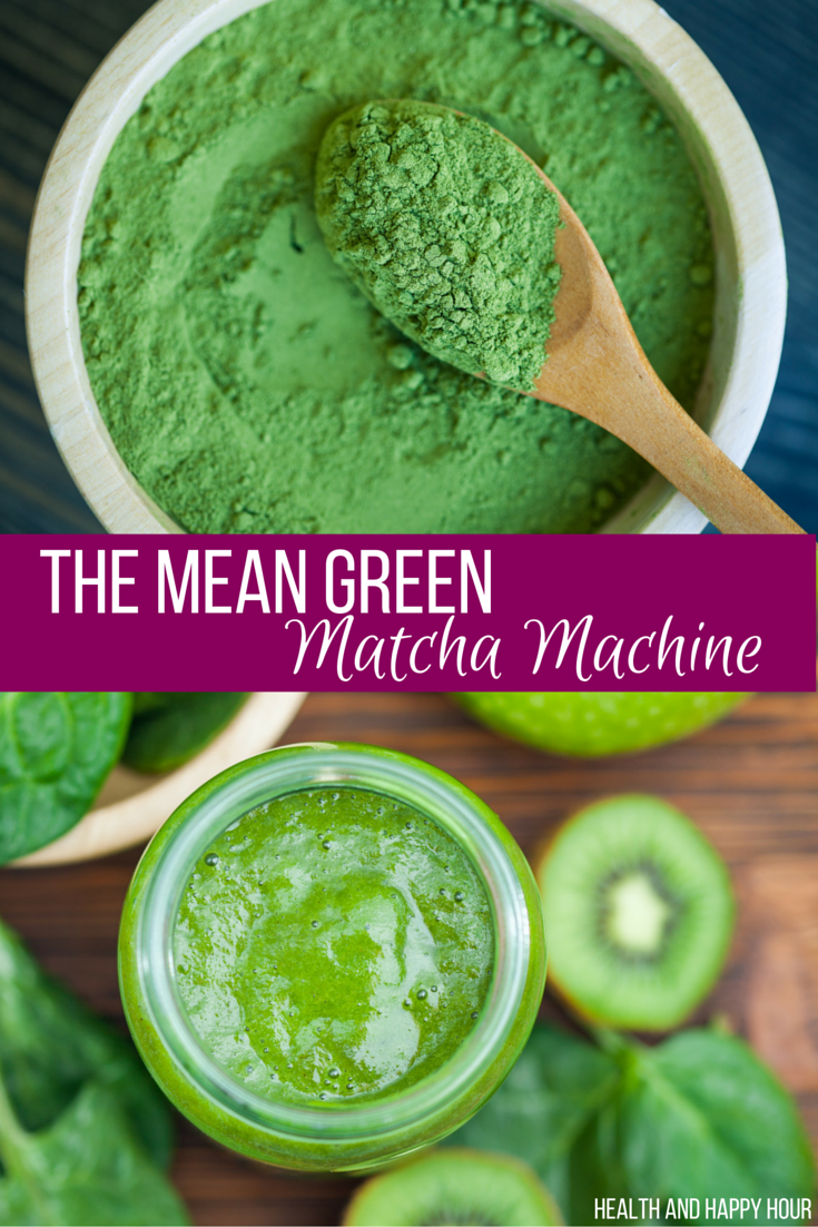 The Mean Green Matcha Smoothie | Health and Happy Hour