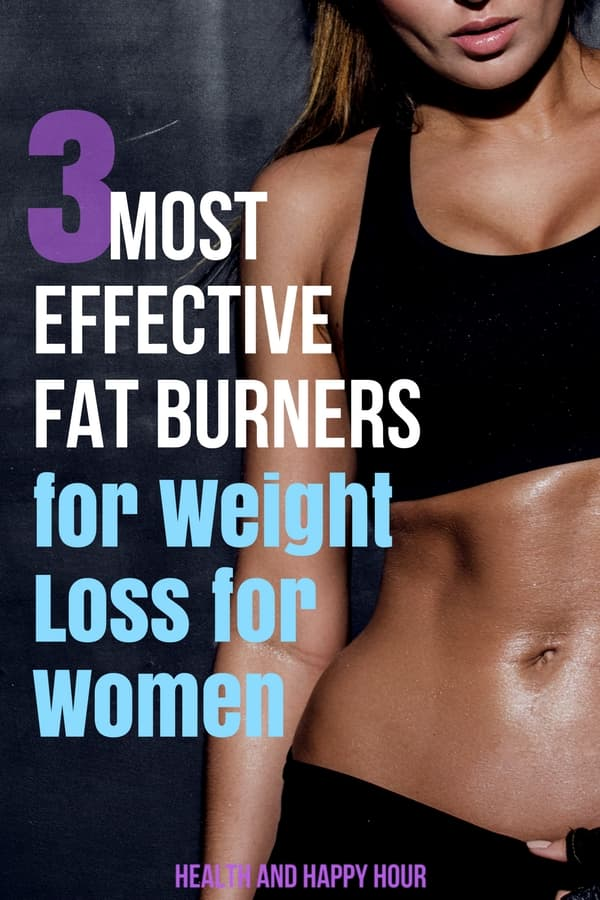 Use this comprehensive guide to effective fat burners for women to choose the right weight loss supplement for you in your personal weight loss journey! | Health and Happy Hour