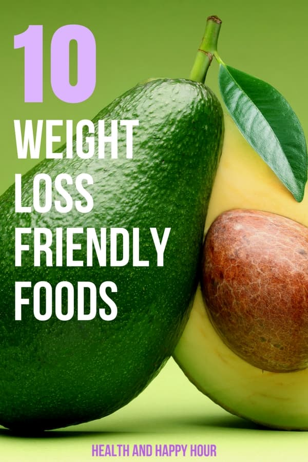 Add these foods for weight loss to your diet plan to help you lose weight fast! | Healthy and Happy Hour